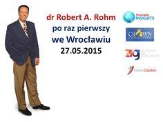Robert Rohm po raz pierwszy we Wrocławiu - konferencja. Więcej: http://www.valuecreation.pl/pl/Robert_Rohm_Wroclaw
