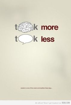 think more,talk less