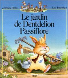 La Famille Passiflore : Le Jardin de Dentdelion Passiflore - Geneviève Huriet, Loïc Jouannigot - Amazon.fr - Livres