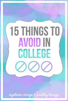 15 Things To Avoid In College