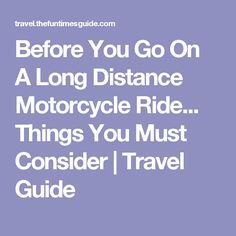 Before You Go On A Long Distance Motorcycle Ride... Things You Must Consider | Travel Guide