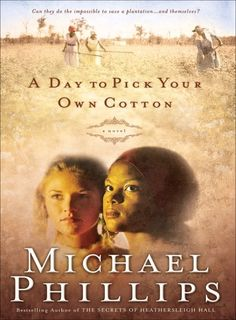 Day to Pick Your Own Cotton, A (Shenandoah Sisters Book #2) - by Michael Phillips. Religion & Spirituality ...