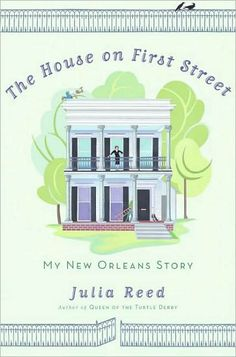 Julia Reed's The House on First Street
