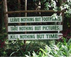 Leave nothing, take nothing, kill nothing
