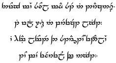 tengwar-tutor: Though my soul may set in darkness, / It will rise in perfect light; / I have loved the stars too fondly / To be fearful of the night.