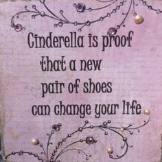 Shoes can change your life :)