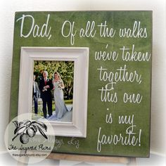 Father of the Bride Custom Wedding Gift Personalized Picture Frame 16x16 Of ALL THE WALKS Dad Daddy Men Mother Parents Quote Verse Song Vows | Tailored