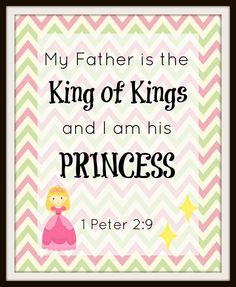 I am a Princess and My Father is The King of Kings 1 Peter 2:9