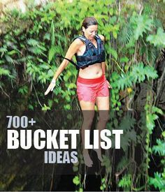 My Bucket List >> 800+ ideas of Things to do Before You Die