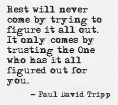 Paul David Tripp quote  This quote courtesy of @Pinstamatic (http://pinstamatic.com)