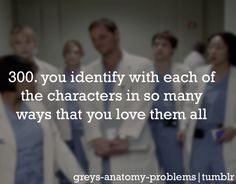 You identify with each of the characters in so many ways that you love them all.