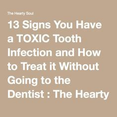 13 Signs You Have a TOXIC Tooth Infection and How to Treat it Without Going to the Dentist : The Hearty Soul Infected Tooth Remedies, Remedies For Tooth Ache, Toothache Remedy, Tooth Abcess Remedy, Wisdom Tooth Infection, Abscess Tooth, Home Remedy Teeth Whitening, Tooth Extraction Healing, Wisdom Teeth Removal