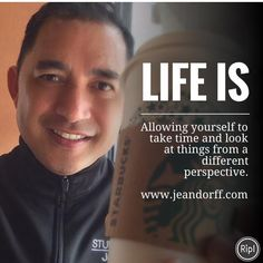 Life is allowing yourself to take time and look at things from a different perspective.  #changingperspective #lifecoach #allowtotaketime #jeandorff