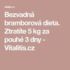 Bezvadná bramborová dieta. Ztratíte 5 kg za pouhé 3 dny - Vitalitis.cz Natural Remedies, Detox, Food And Drink, Hair Beauty, Fitness, Drinks, 3d, Drinking, Beverages