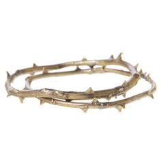 Thorn Bangles from Alkemie- reminds me of the crown of thorns.