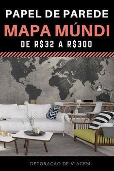 12 modelos de papel de parede de mapa mundi a partir de R$32 - Decoração de viagem