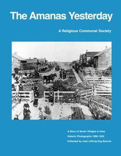 Amanas Yesterday  #AmanasYesterday  #AmanaSociety  #Amana  #Society  #History  #Kamisco