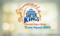 IPL Session 11 is going to start soon and Chennai Super Kings Team Squad is back with his hard hitters and blasting players