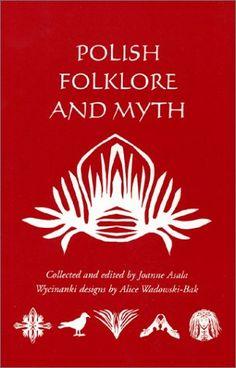 Polish Folklore and Myth by Joanne Asala https://www.amazon.com/dp/1572160896/ref=cm_sw_r_pi_dp_x_BoODybM65F5YV