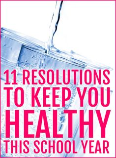 11 Resolutions to Keep You Healthy This School Year (Good tips for any busy lifestyle)