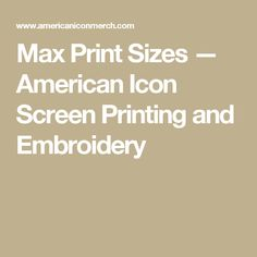 Max Print Sizes — American Icon Screen Printing and Embroidery