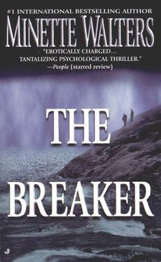 The Breaker (1998) A novel by Minette Walters