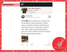 This is what our dear loved friends who visited Leo's Boulangerie had to say about us! #ZomatoLove  We love you too! Do visit us again, soon! :D