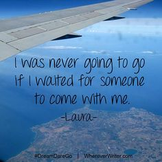 I was never going to go if I waited for someone to come with me. travel quotes   Read how one woman graduated from university, and instead of starting a job, started traveling the world!?