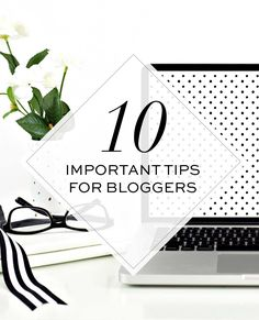 10 Important Tips for Bloggers via PrettyDarnCute.com - Invaluable lessons learned over the past decade in the web design business.