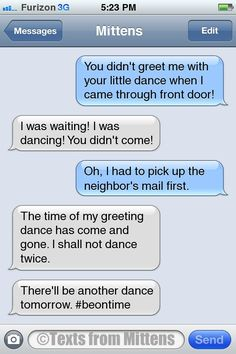 Texts from Mittens - NEW Daily Mittens: The Dance Edition More Mittens...