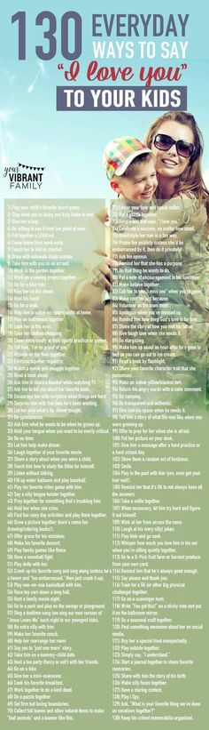 """AWESOME list of 130 practical ways to say """"I love you"""" to your kids. This is a must read for every parent!"""