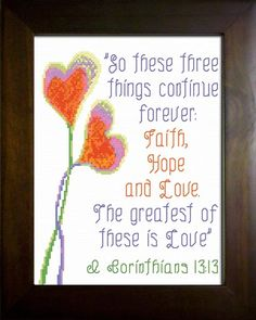 Cross Stitch Bible Verse I Corinthians So these three things continue forever faith hope and love the greatest of these is love Cross Stitch Quotes, Cross Stitch Charts, Cross Stitch Designs, Cross Stitch Patterns, Cross Stitching, Cross Stitch Embroidery, Bubble Quotes, Wedding Cross, Panel Quilts
