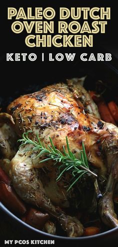 Low Carb Recipes To The Prism Weight Reduction Program Dutch Oven Roasted Chicken - This Keto Paleo Roast Chicken Is Low Carb, Gluten-Free And Grain-Free. The Perfect Healthy Dinner, And You Can Make Homemade Bone Broth With The Leftover Juices Roast Chicken Keto, Dutch Oven Roast Chicken, Oven Roasted Chicken, Clean Chicken, Low Carb Recipes, Cooking Recipes, Oven Cooking, Healthy Recipes, Kitchen Recipes