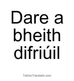 Tattoo: Dare to be different translated to irish