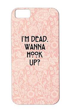 im dead wanna hook up phone case