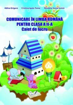 PDF Comunicare In Limba Romana Pentru Clasa A Ii A Caiet De Lucru De Adina Grigore Classroom, Class Room