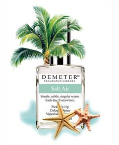 Sensual gift: Anything from the Demeter Sea Salt Air! The perfect sea breeze on a tropical island in a bottle. Starting at $20