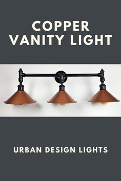 Vanity Light Fixture with 3 Copper shades This vanity offers the industrial look to your bathroom or other spaces in your home. Suitable for loft, rustic, or barn style. Industrial Home Design, Industrial House, Vanity Light Fixtures, Vanity Lighting, Industrial Wall Lights, Farmhouse Chandelier, Copper Lighting, Bathroom Wall Lights, Wall Boxes