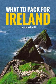 The ultimate Ireland packing list. What to pack for Ireland? THis post will answer all your questions concering the best rain coat for Ireland and the best shoes to bring to Ireland. Click for more.