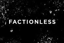 Factionless.