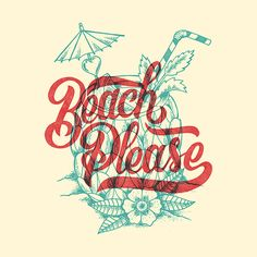 Beach Please by CaliDoso in Typography