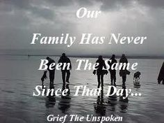We have all been broken in some way. You are missed and loved every day.