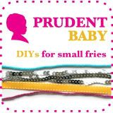 Prudent Baby--DIY destination for crafty moms seeking ways to make their lives even more stylish and beautiful.