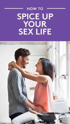How To Spice Up Your Sex Life | If you and your partner are struggling to connect, consider this advice from sex therapists and researchers.