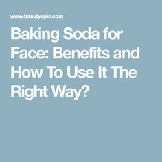 Baking Soda for Face: Benefits and How To Use It The Right Way?