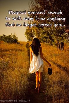 Respect yourself enough to walk away from anything that no longer serves you.. WILD WOMAN SISTERHOODॐ #WildWomanSisterhood #wildwomanmedicine #brewyourmedicine #wildwoman #strongwoman #embodyyourwildnature