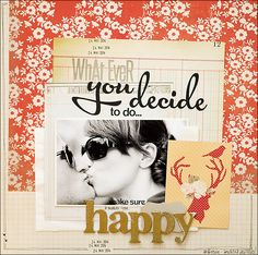 be more creative: What Ever.... {Happy Scrappy Friends...}