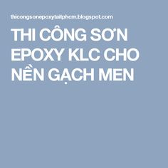 THI CÔNG SƠN EPOXY KLC CHO NỀN GẠCH MEN