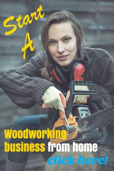 Start your own woodworking business. Convert your hobby and skill into a wonderful source of income.