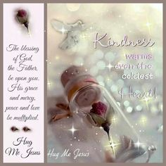 Kindness Warm Even the Coldness Heart
